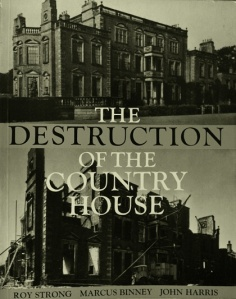 The Destruction of the Country House